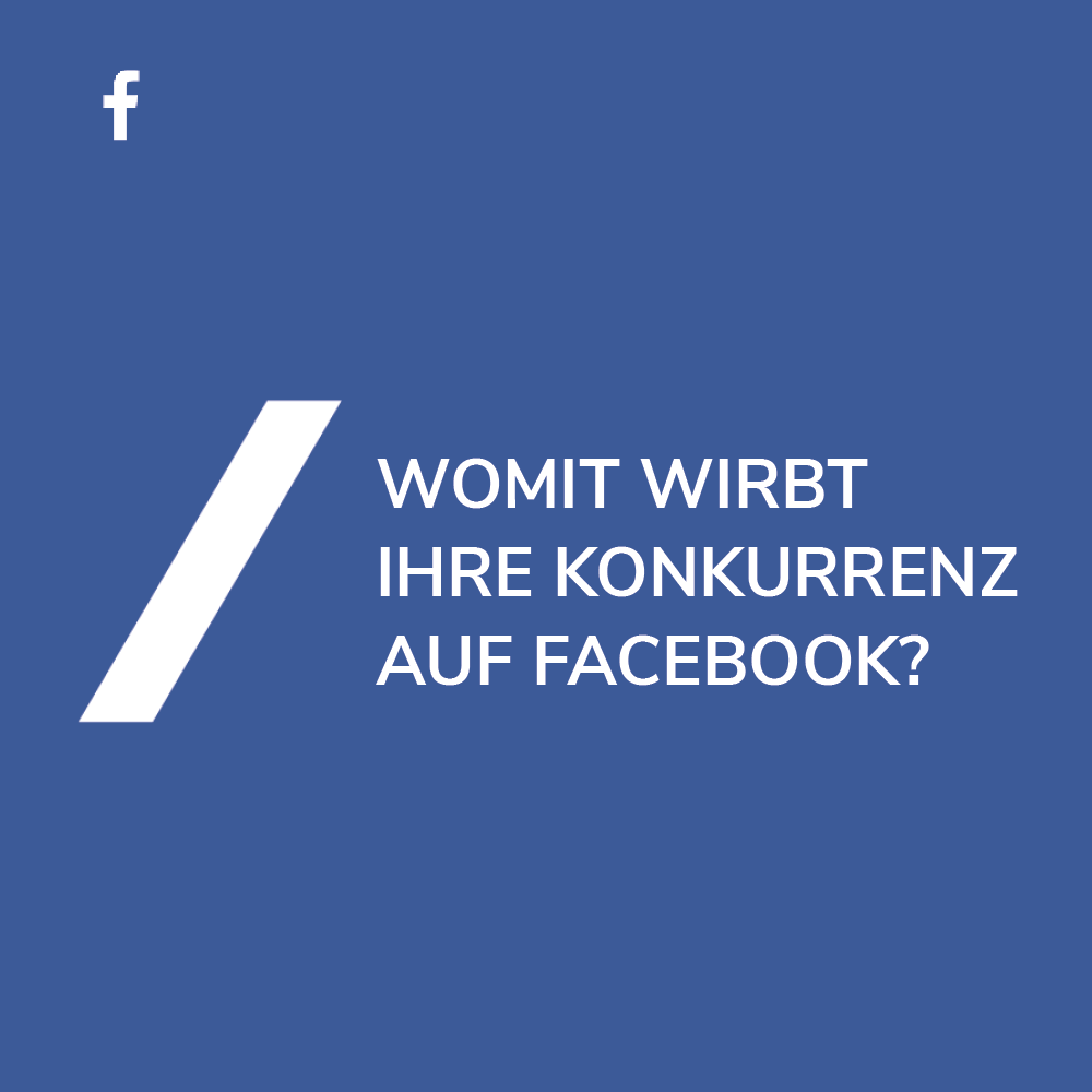 Facebook Werbung: Konkurrenzanalyse