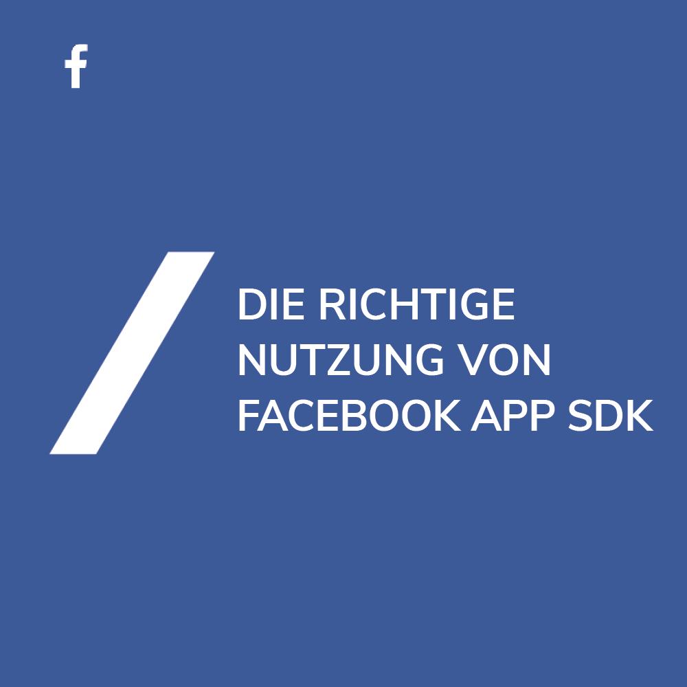 Facebook App SDK richtig nutzen