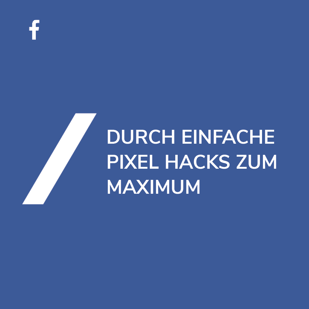 Facebook Marketing: Pixel Hacks