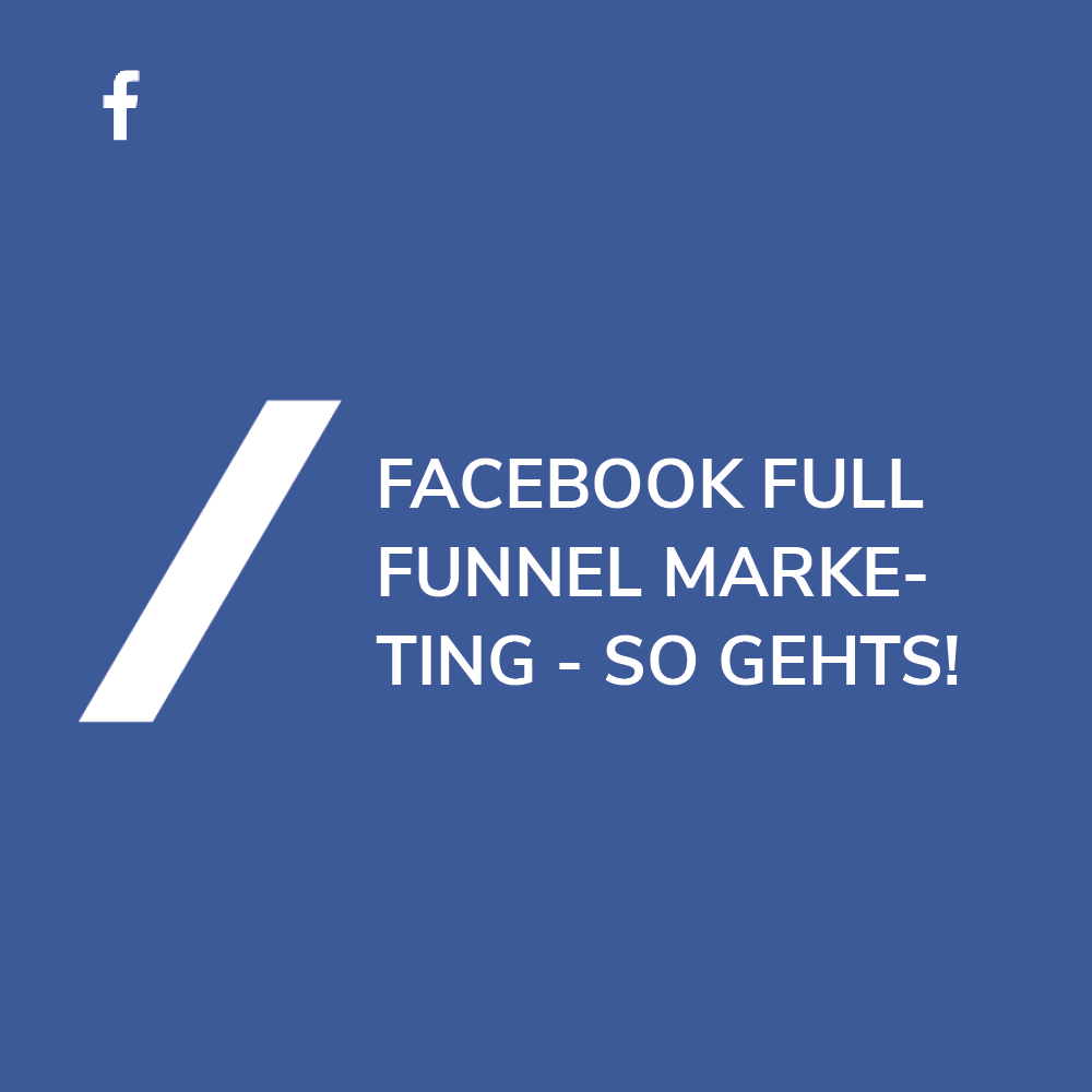 Facebook Full Funnel Marketing
