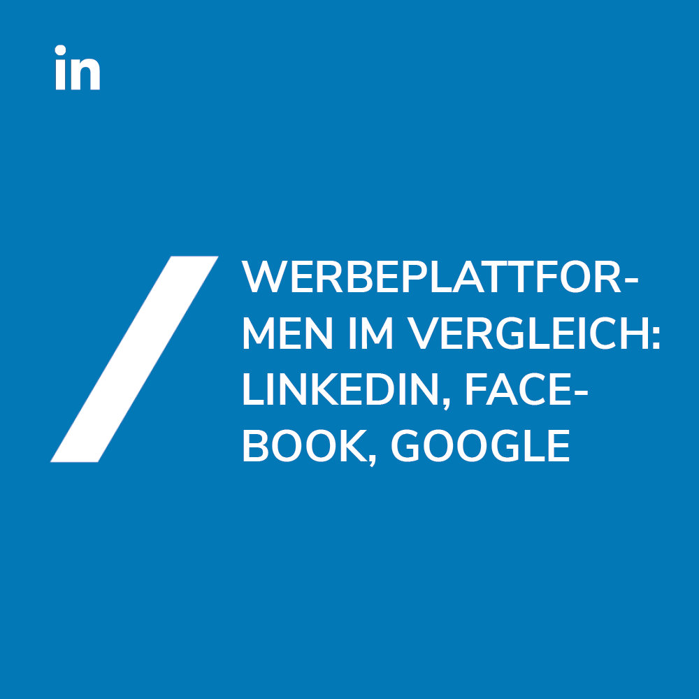 Werbeplattformen: Facebook vs. Google vs. LinkedIn