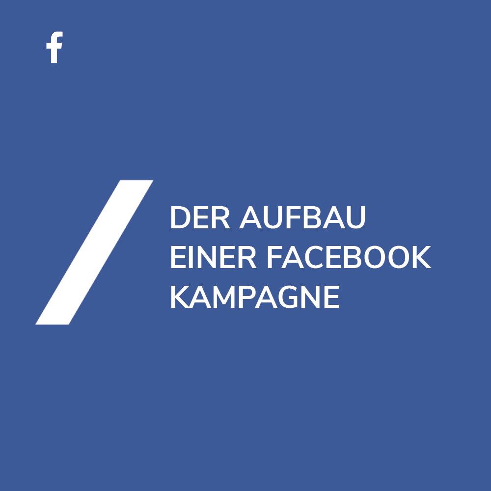 Facebook Kampagnenaufbau