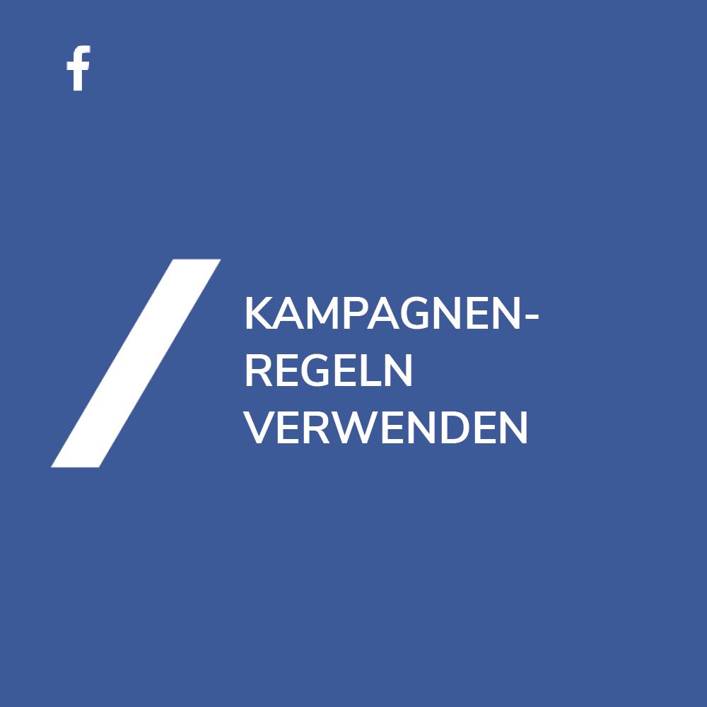 Facebook: Kampagnenregeln verwenden