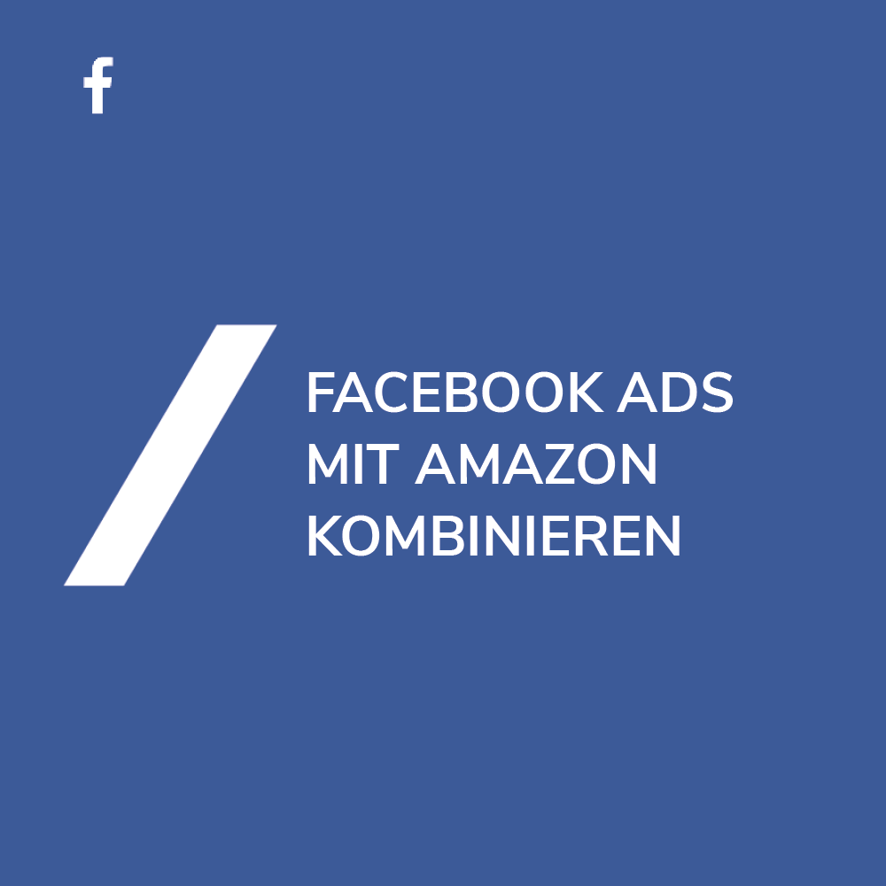 Facebook Ads mit Amazon kombinieren