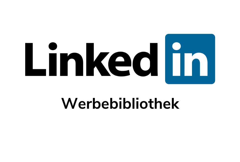 LinkedIn Werbebibliothek