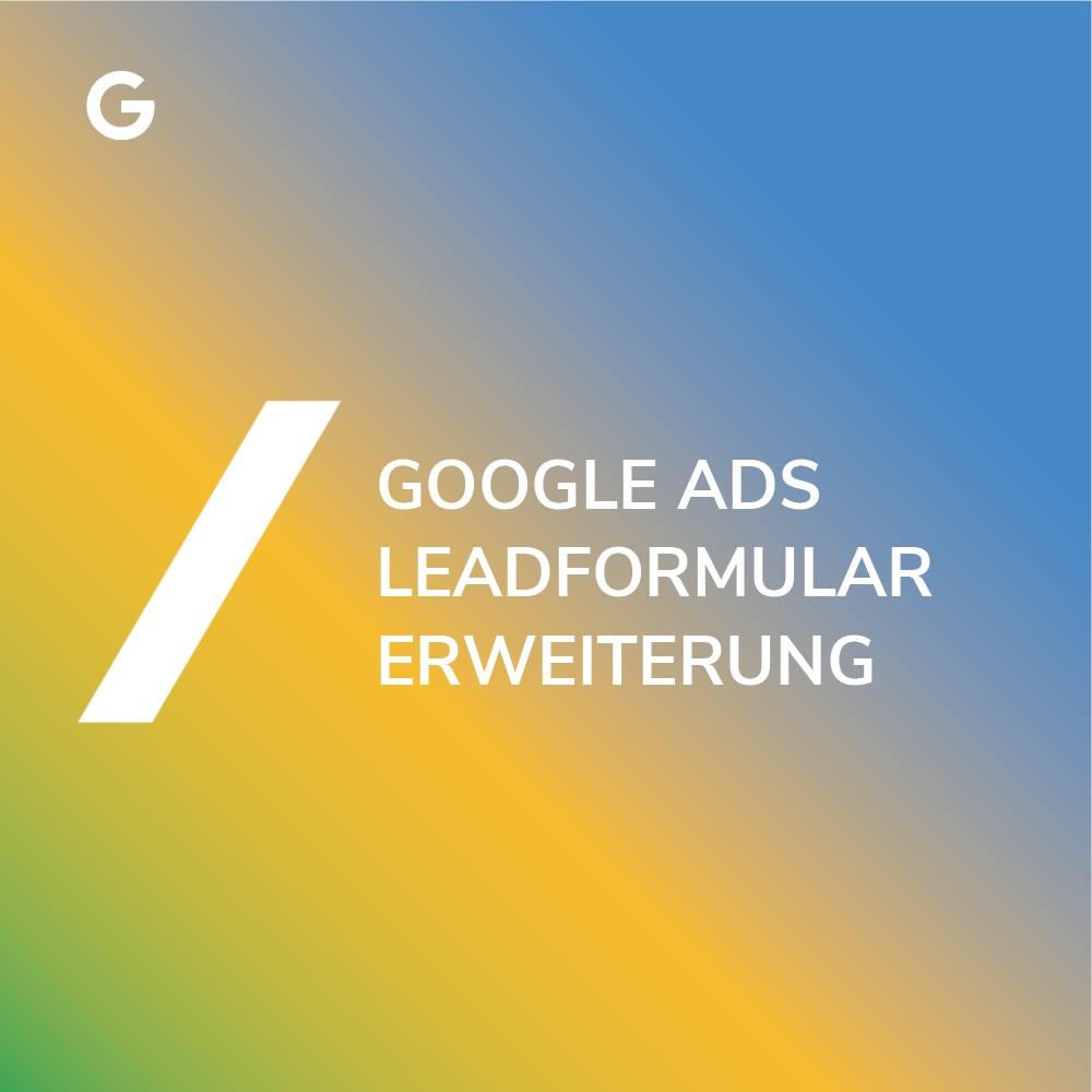Google Ads Lead Erweiterung