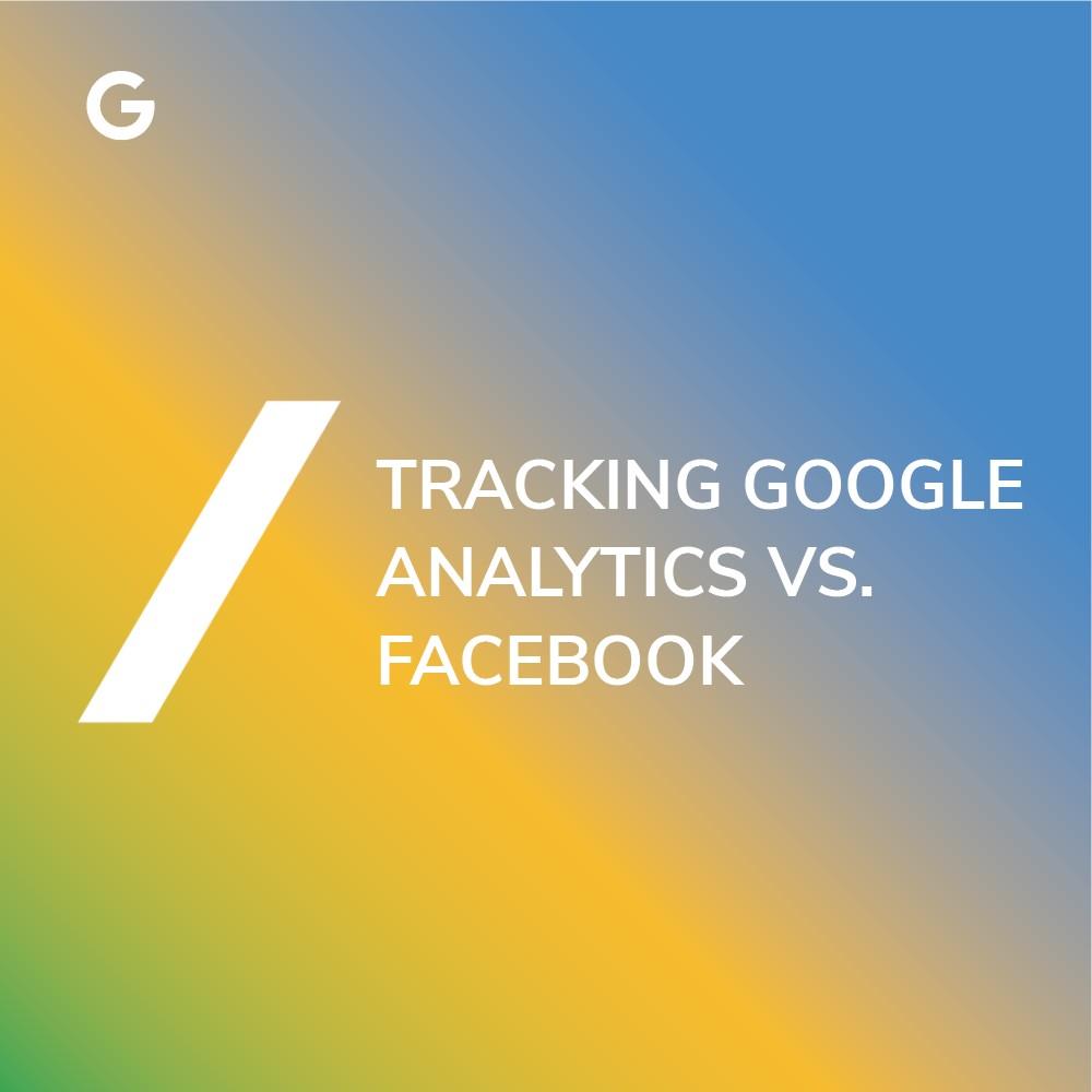 Tracking Unterschiede: Facebook vs. Google Analytics