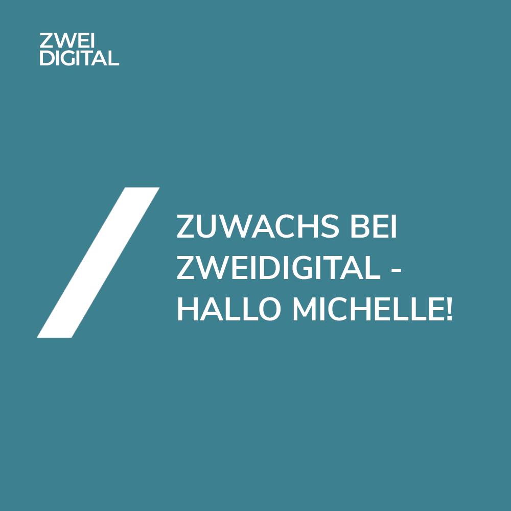 ZweiDigital wächst – Welcome Michelle