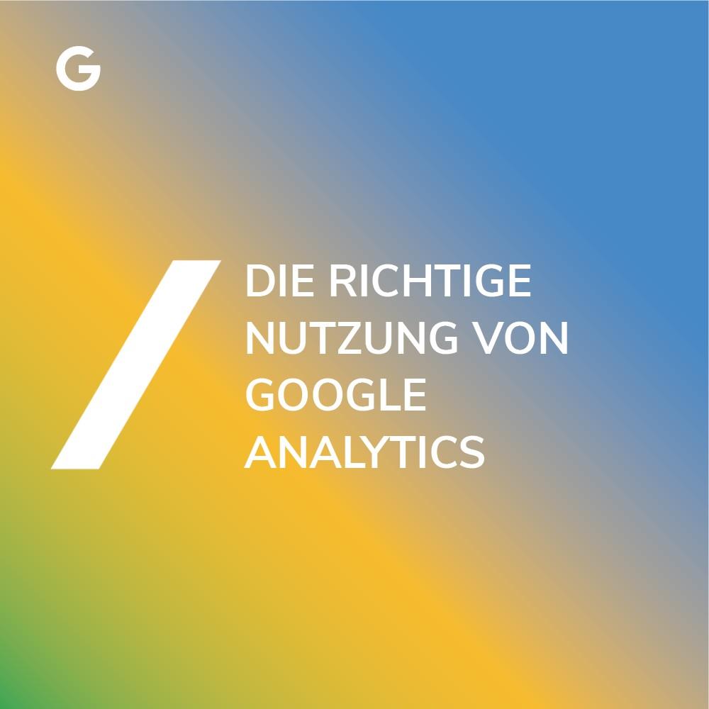 Google Analytics richtig nutzen