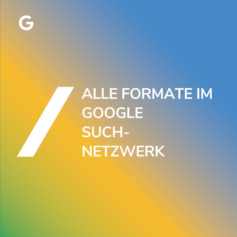 Anzeigenformate im Google Suchnetzwerk