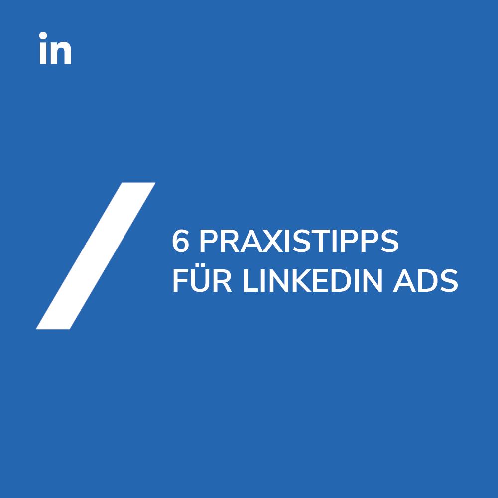 6 Praxistipps für LinkedIn Ads