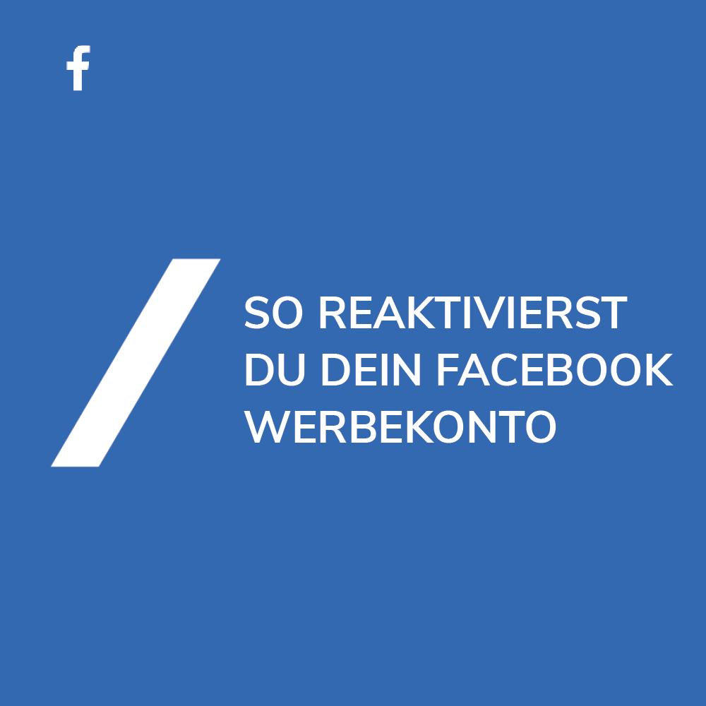 Facebook Werbekonto reaktivieren