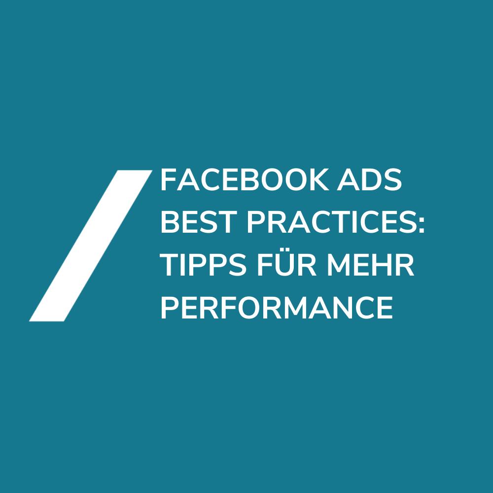 Facebook Ads Best Practices: Werbung richtig optimieren