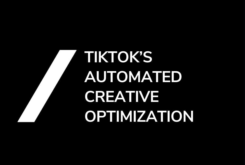 TikTok's Automated Creative Optimization