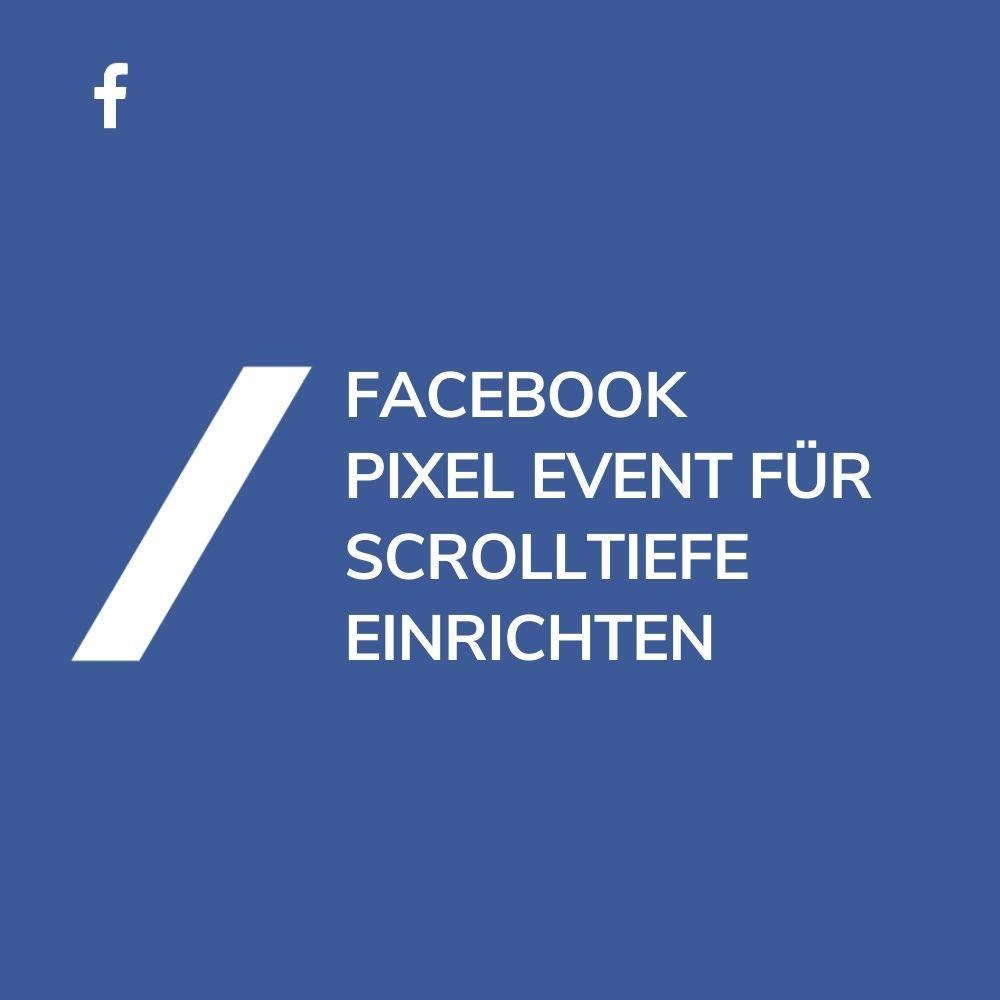 Facebook Pixel Event für Scrolltiefe