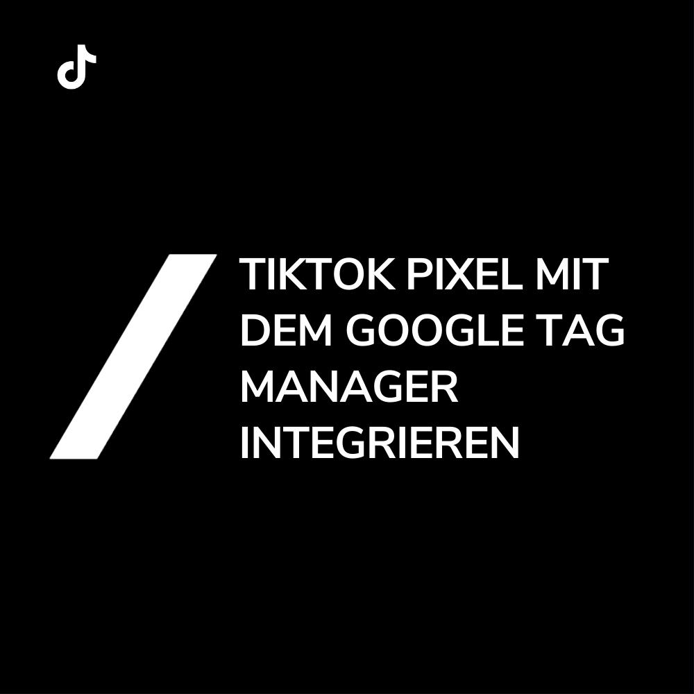 Tiktok Pixel Google Tag Manager Integration