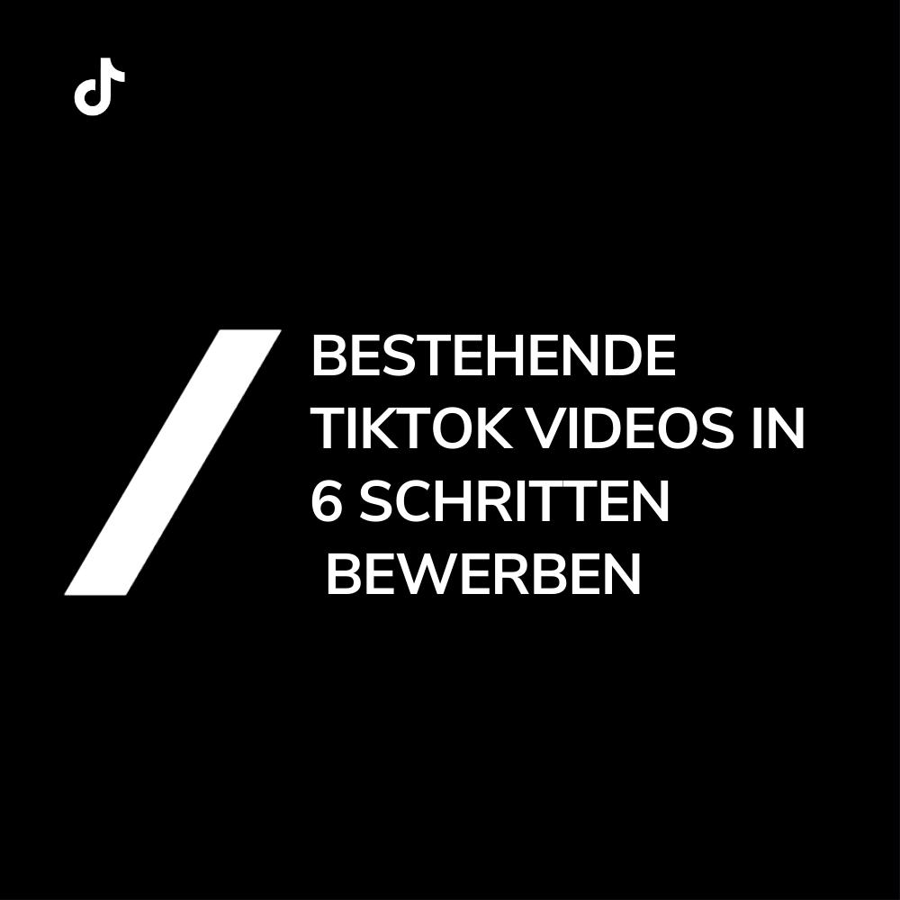 Titel Bestehende TikTok Videos bewerben