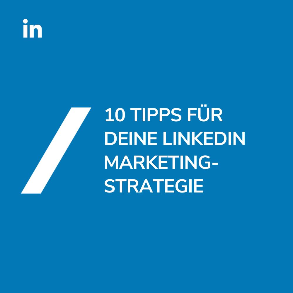 10 Tipps für eine erfolgreiche LinkedIn-Marketingstrategie